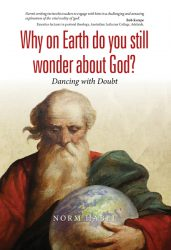 Why on Earth do you still wonder about God?