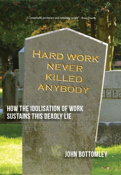 Hard work never killed anybody