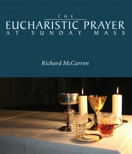 The Eucharistic Prayer at Sunday Mass